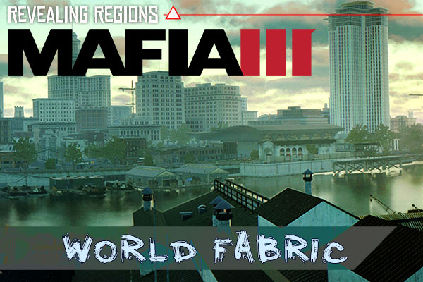 Mafia 3's World Fabric